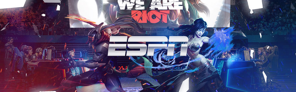 Riot & ESPN
